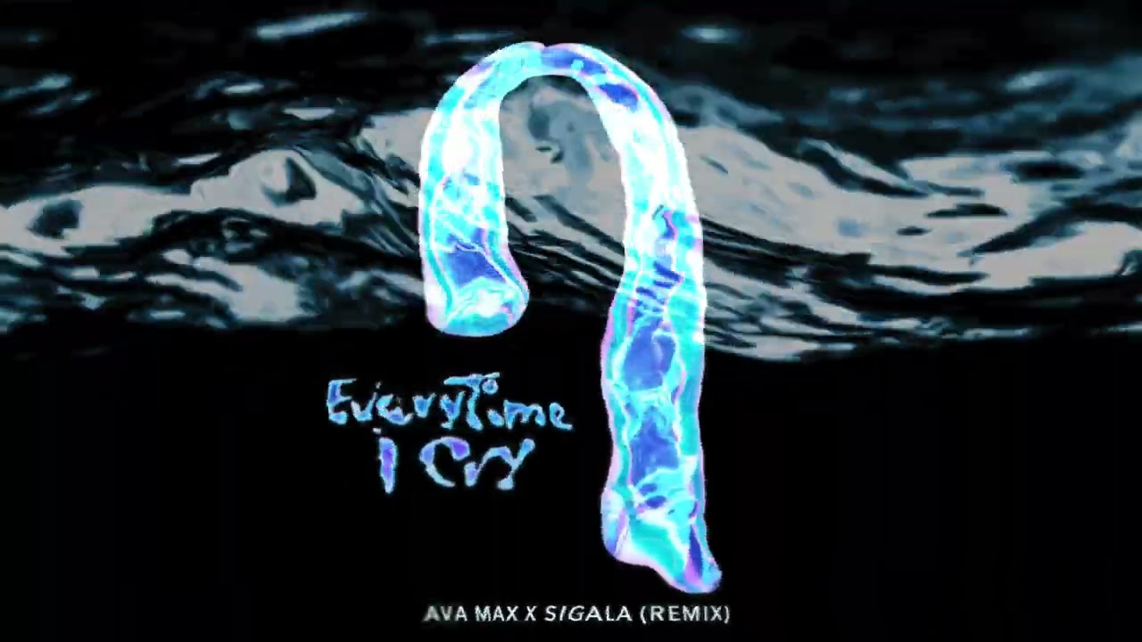 Ava Max - EveryTime I Cry (Sigala Remix) [Official Audio]