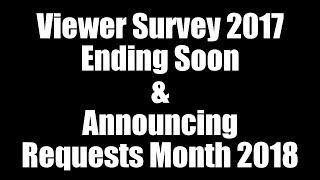 Viewer Survey 2017 Ending Soon & Announcing Requests Month 2018