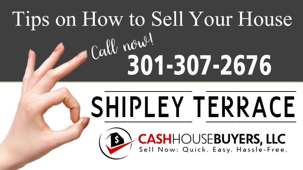 Tips Sell House Fast Shipley Terrace Washington DC   Call 301 307 2676   We Buy Houses