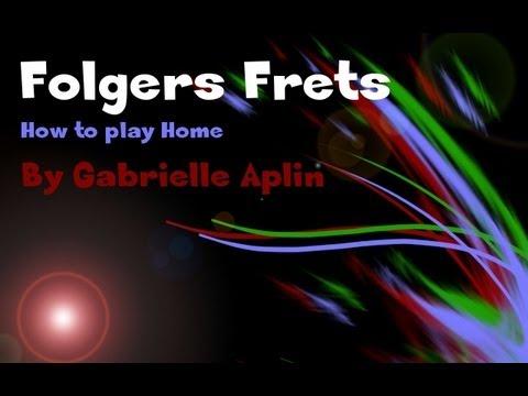 How To Play Home - Gabrielle Aplin | Folgers Frets