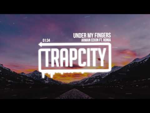 Arman Cekin - Under My Fingers (ft. RONIA)