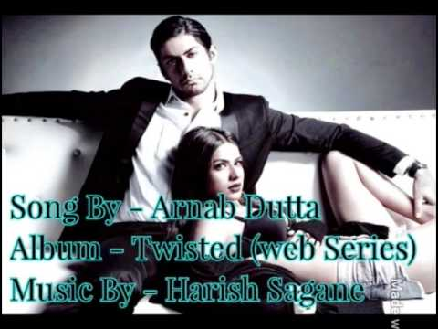 Hamnava Lyrics Full Song || Arnab Dutta || Twisted (web Series)