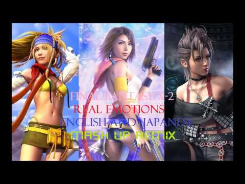 Final Fantasy X 2 Real Emotions Mash up Remix