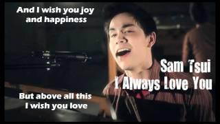 Sam Tsui - I Always Love You (Lyrics Video)