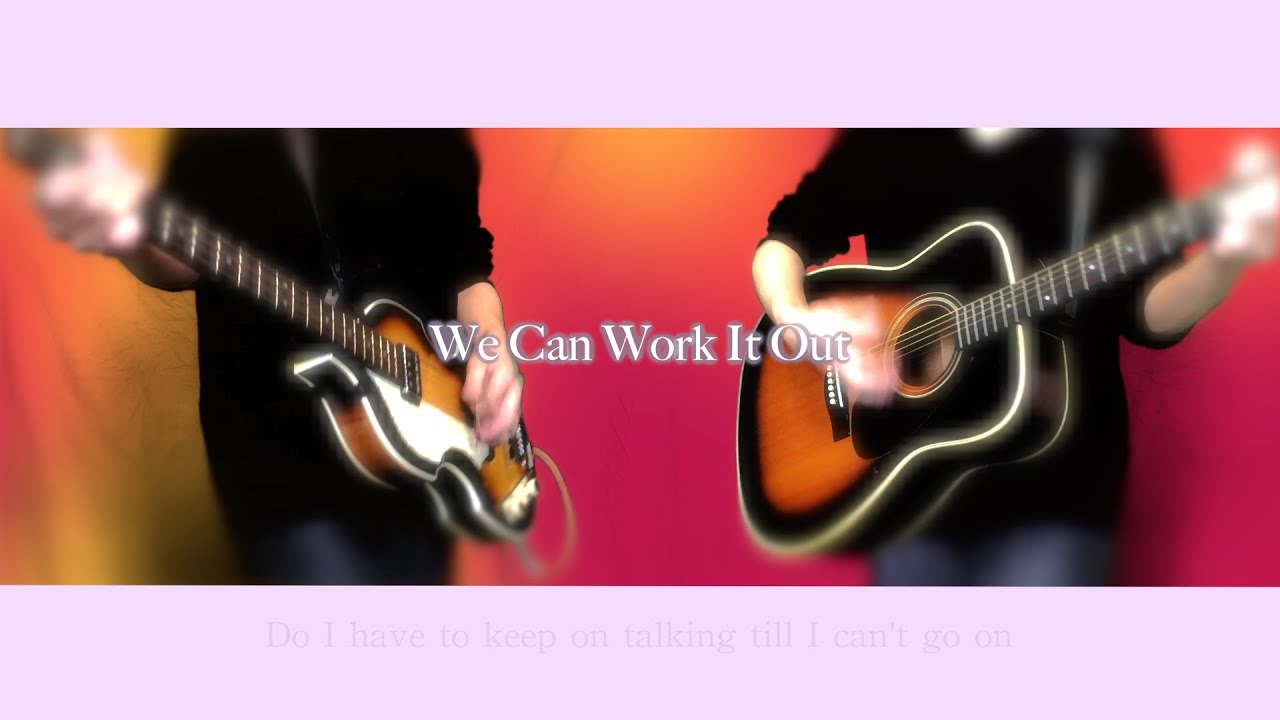 THE BEATLES : We Can Work It Out 【恋を抱きしめよう】 - instrumental cover 														June 21 is Make Music Day: Grab your Chordify Premium discount now!