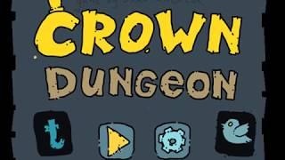 Crown Dungeon Walkthrough (Both Ending)