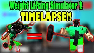 [TIME-LAPSE] Weight Lifting Simulator 2 - Going from 0 - 1,000 Strength! - | Roblox