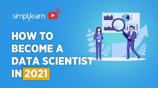 How To Become A Data Scientist In 2021 | Data Scientist Roadmap 2021 | Data Science | Simplilearn