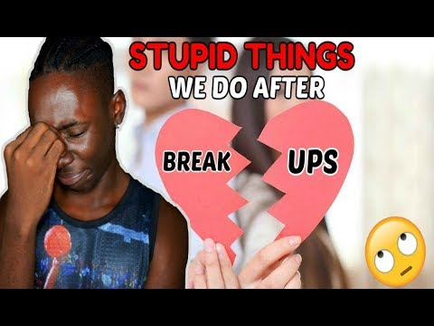 Stupid Things We Do After Breakups (Ft. Jabari Browne, Alikewethink)