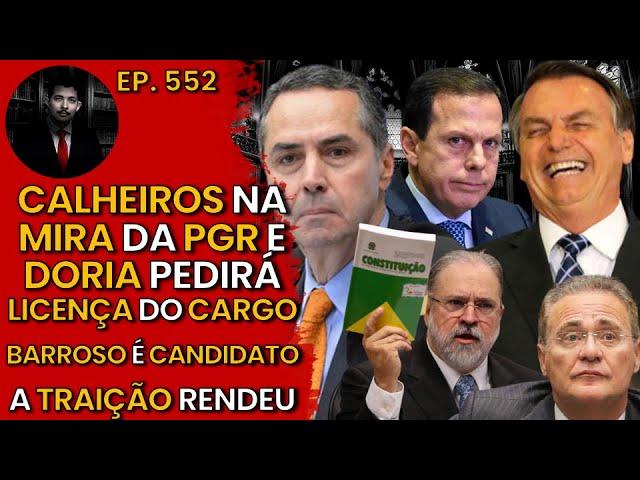 Calheiros na MIRA da PGR e Doria pedirá LICENÇA do CARGO + Barroso é Pré-Candidato + TRAIÇÃO Rendeu
