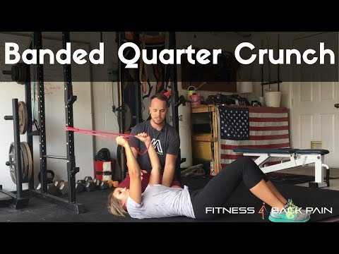 Training your core with lower back pain: Banded Quarter Crunch