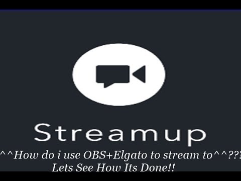 how-to-use-elgato+obs-to-stream-to-streamup?