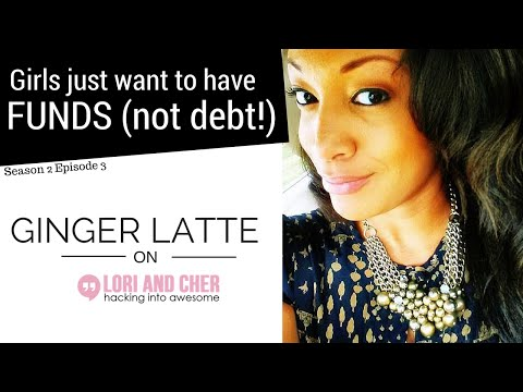 Girls just wanna have FUNDS with Ginger Latte | Lori and Cher  S2 Ep3