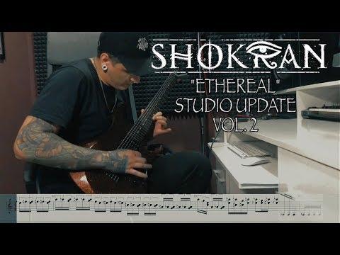 "SHOKRAN - ""ETHEREAL"" Studio Update 2"