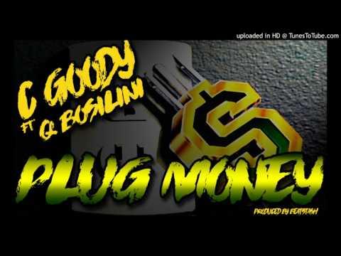 C-Goody - Plug Money ft. Q bosilini
