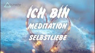 Kraftvolle Affirmationen für mehr Selbstliebe & Akzeptanz (ICH-BIN-Meditation)