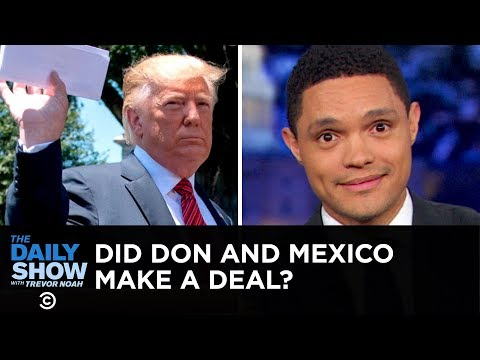 Trumpdates: Murky Mexico Deal, Love Notes from North Korea & Bitter Words for Biden | The Daily Show