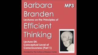 barbara branden lecture 04 conceptual level of consciousness part 1