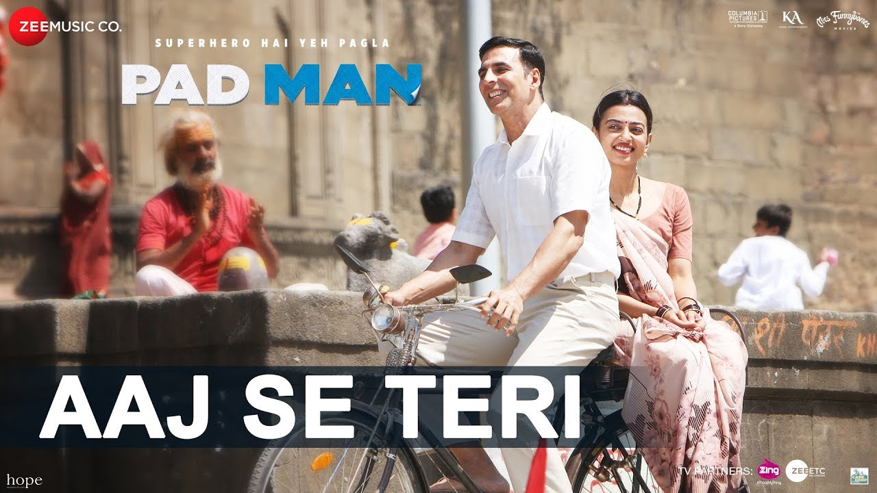 Aaj Se Teri | Padman | Akshay Kumar & Radhika Apte | Arijit Singh | Amit Trivedi #1