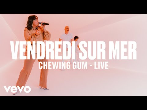 Vendredi sur Mer - Chewing-Gum (Live)   Vevo DSCVR