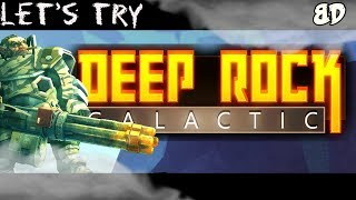 Let's Try: Deep Rock Galactic.