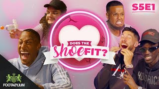 CHUNKZ, FILLY, UNKNOWN T, ALHAN AND JACK ARE BACK DATING!!   Does The Shoe Fit? S5 EP 1