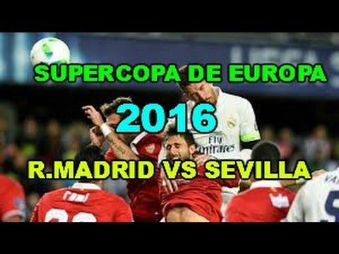 Resumen Final Supercopa de Europa 2016 R Madrid vs Sevilla (3-2)