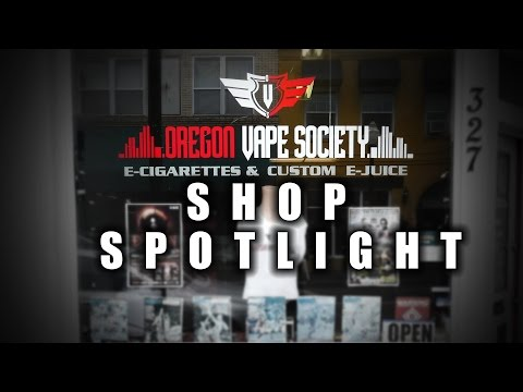 Vape Shop Spotlight - Oregon Vape Society in Springfield, OR