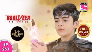Baalveer Returns   Full Episode   Episode 263   15th June, 2021