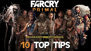 Farcry Primal Tips - 10 Beginner Tips