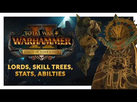 Tomb Kings (Lords, Skill Trees, Stats, Faction Details) - Total War: Warhammer 2