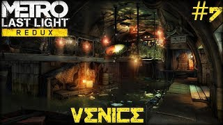 Metro: Last Light Redux #7 - Venice