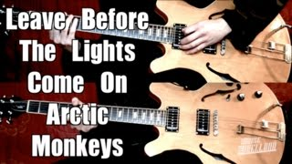 Leave Before The Lights Come On - Arctic Monkeys  ( Guitar Tab Tutorial & Cover )