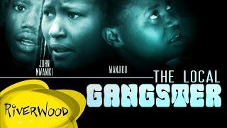 The Local Gangster - Kenyan Riverwood Movies