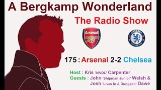 The #ABWRadioShow : 175 - Arsenal 2-2 Chelsea