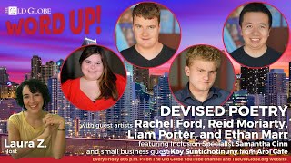 DEVISED POETRY: Word Up! feat. Rachel Ford, Reid Moriarty, Liam Porter, Ethan Marr, \u0026 Samantha Ginn