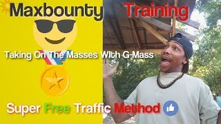 [Maxbounty Training 2018] SuperFreeTrafficMethodsPromoting CPA…