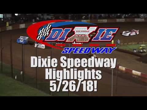 Dixie Speedway 5/26/18 Official Highlights!