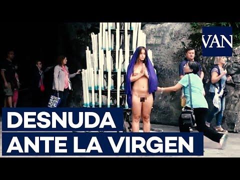 Santuario De Lourdes Denunciada Una Artista Por Desnudarse Ante La