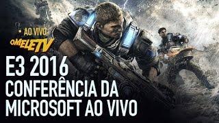 Conferencia da Microsoft na E3 2016    OmeleTV AO VIVO