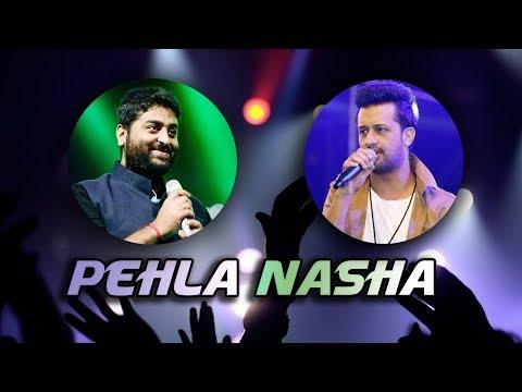 Pehla Nasha | Atif Aslam | Arijit Singh
