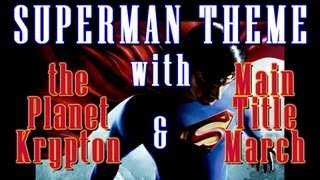 Superman Theme with the Planet Krypton & Main Title March