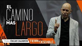 EL CAMINO MAS LARGO. | P.s. ÓSCAR CALDERÓN | Mayo  19 de 2019