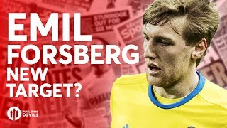 Emil Forsberg Considered? Tomorrow's Manchester United Transfer News Today! #42