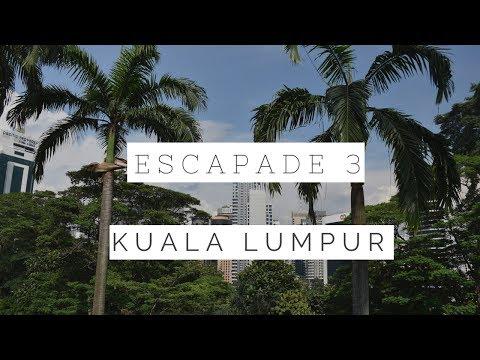 Escapade 3 - Kuala Lumpur
