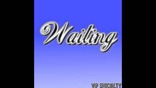 Waiting - ViP Specialty (Lyrics)