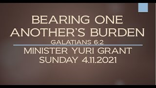 BEARING ONE ANOTHER'S BURDEN GAL. 6:2