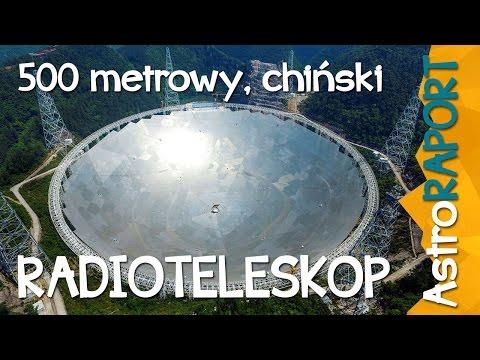 500 metrowy chiński radioteleskop uruchomiony - AstroRaport