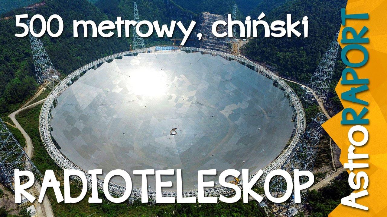 500 metrowy chiński radioteleskop uruchomiony