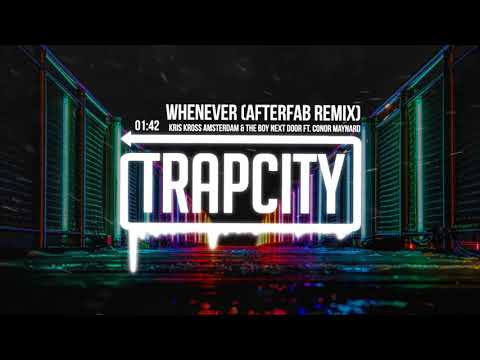 Kris Kross Amsterdam & The Boy Next Door - Whenever (ft. Conor Maynard) [Afterfab Remix]